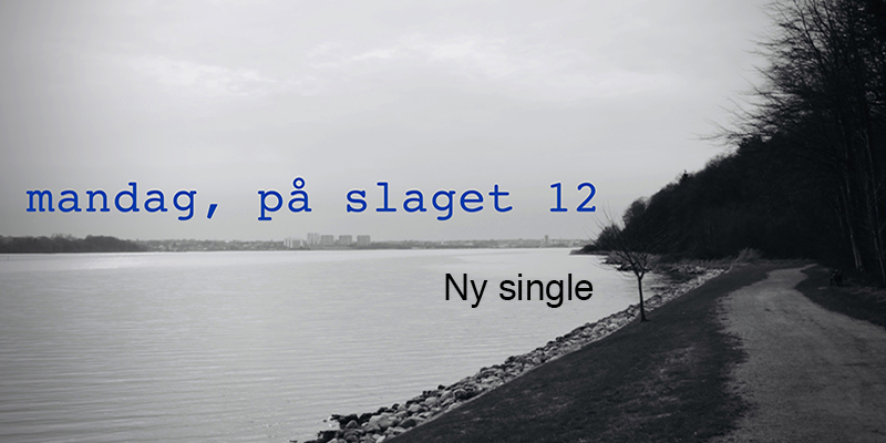 Mandag - Ny single med PS 12